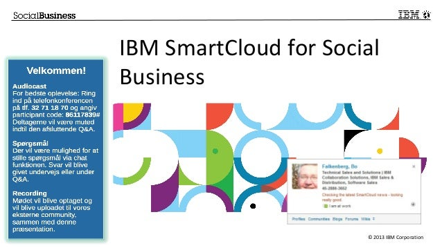 © 2013 IBM Corporation IBM SmartCloud for Social Business