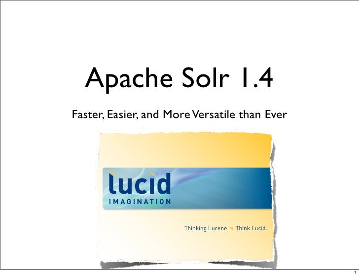 Apache Solr 1.4 – Faster, Easier, and More Versatile than Ever