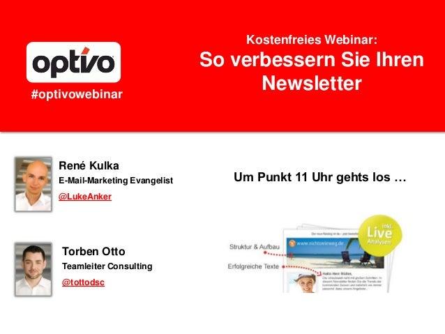 Kostenfreies Webinar:So verbessern Sie IhrenNewsletterUm Punkt 11 Uhr gehts los …René KulkaE-Mail-Marketing Evangelist@Luk...