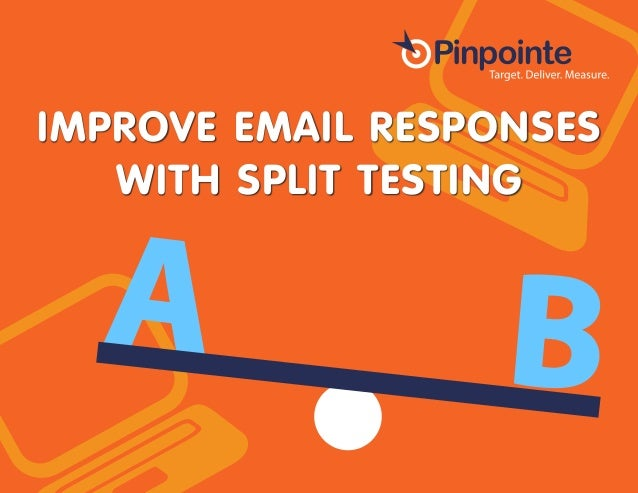 IMPROVE EMAIL RESPONSES WITH SPLIT TESTING