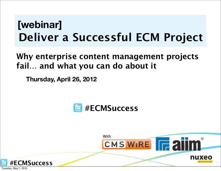 [webinar]             Deliver a Successful ECM Project           Why enterprise content management projects           fail...
