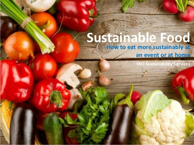 Sustainable food: how to eat more healthy at home and an event