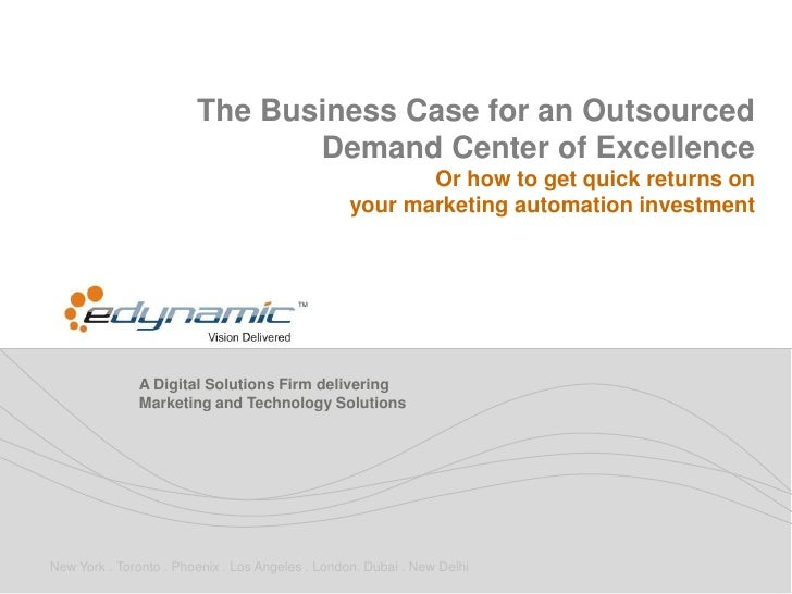 The Business Case for an Outsourced                               Demand Center of Excellence                             ...