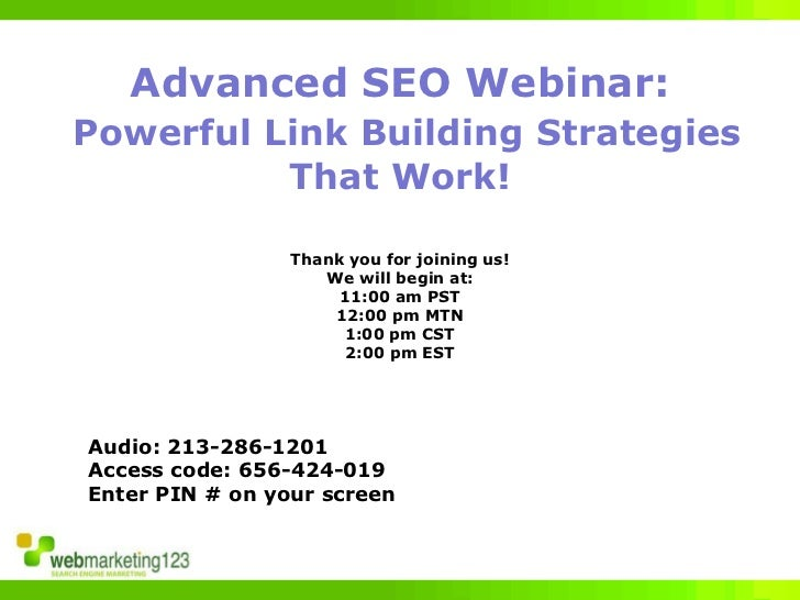 Advanced SEO Webinar:Powerful Link Building Strategies          That Work!                 Thank you for joining us!      ...