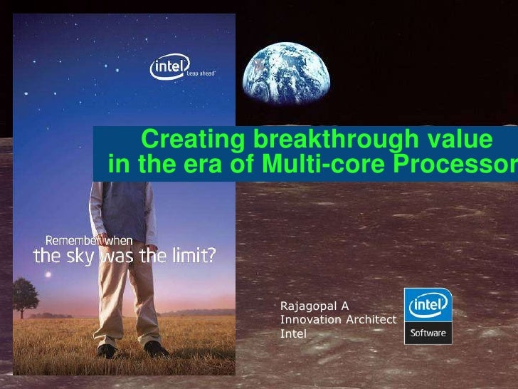 Creating breakthrough value in the era of Multi-core Processor                   Rajagopal A               Innovation Arch...