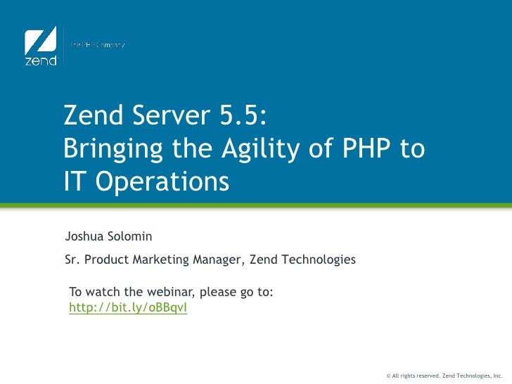 Zend Server 5.5: Bringing the Agility of PHP to IT Operations<br />Joshua Solomin<br />Sr. Product Marketing Manager, Zend...