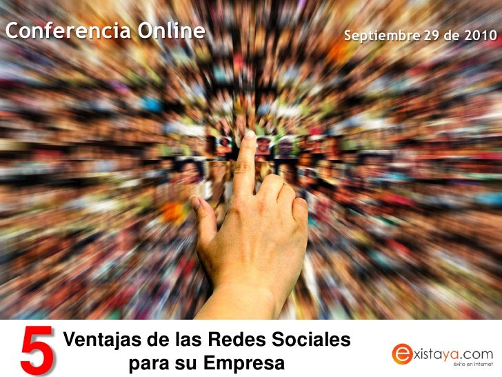 Conferencia Online                Septiembre 29 de 2010      5   Ventajas de las Redes Sociales             para su Empresa