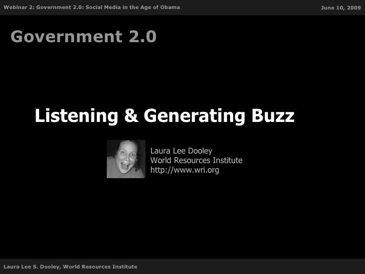 Listening & Generating Buzz  Government 2.0 Laura Lee Dooley World Resources Institute http://www.wri.org