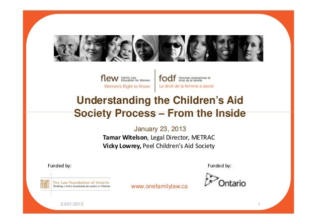 Understanding the Children's Aid Society Process – From the Inside www.onefamilylaw.ca Society Process – From the Inside J...