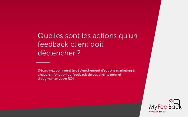 Quelles sont les actions qu'un feedback client doit déclencher ? Découvrez comment le déclenchement d'actions marketing à ...