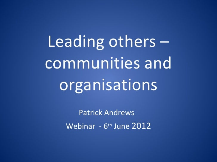 Leading others - communities and organisations.