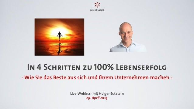 In 4 Schritten zu 100% Lebenserfolg - Wie Sie das Beste aus sich und Ihrem Unternehmen machen - Live-Webinar mit Holger Ec...