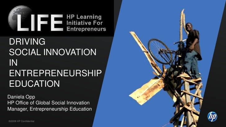 DrivingSocial Innovation IN Entrepreneurship education<br />Daniela Opp<br />HP Office of Global Social Innovation<br />Ma...