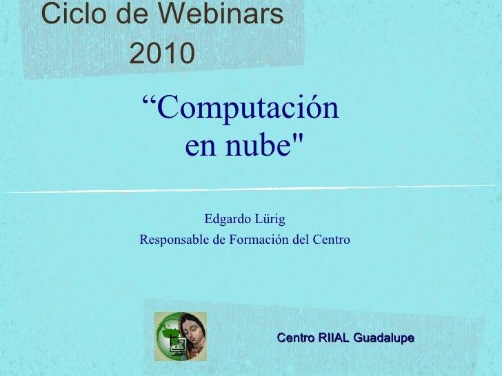 Webinar 17 08-10 Computación en la nube