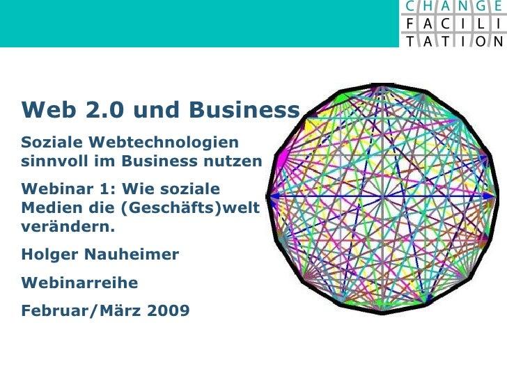 Web 2.0 und Business Soziale Webtechnologien  sinnvoll im Business nutzen Webinar 1: Wie soziale  Medien die (Geschäfts)we...