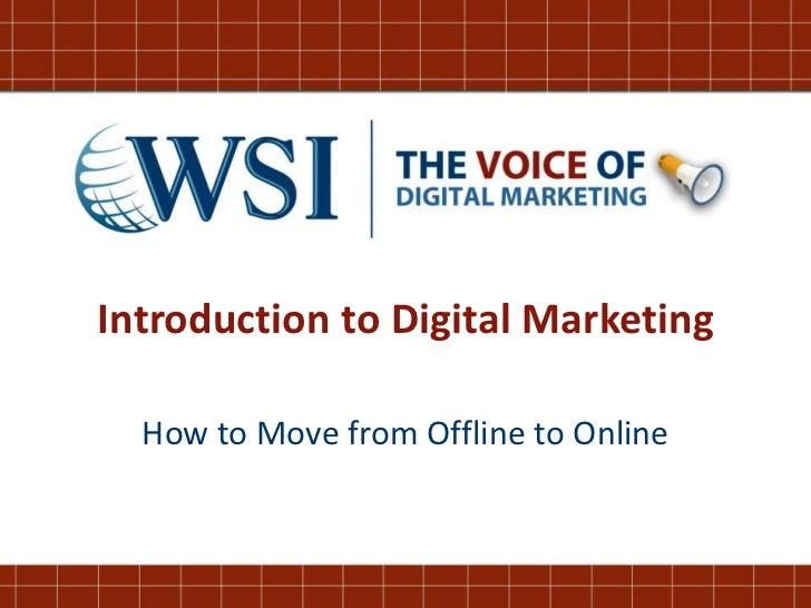 Introduction to Digital Marketing<br />How to Move from Offline to Online<br />
