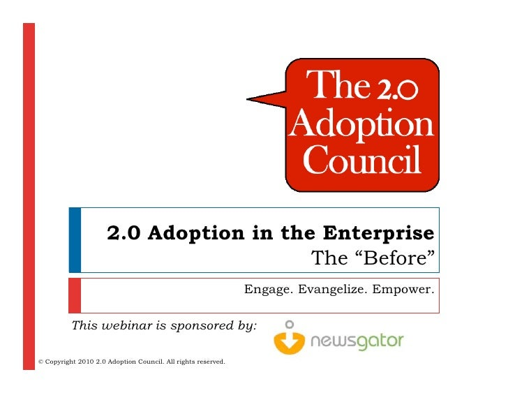 """2.0 Adoption in the Enterprise                                         The """"Before""""                                       ..."""