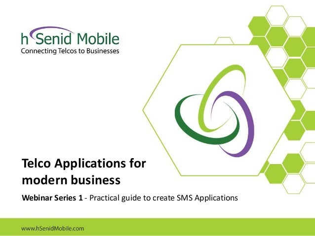 Telco Applications for modern business Webinar Series 1 - Practical guide to create SMS Applications