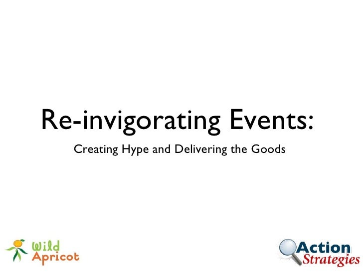 Re-invigorating Events: Creating Hype and Delivering the Goods