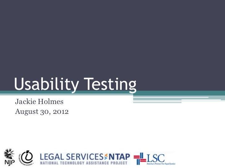 Usability TestingJackie HolmesAugust 30, 2012