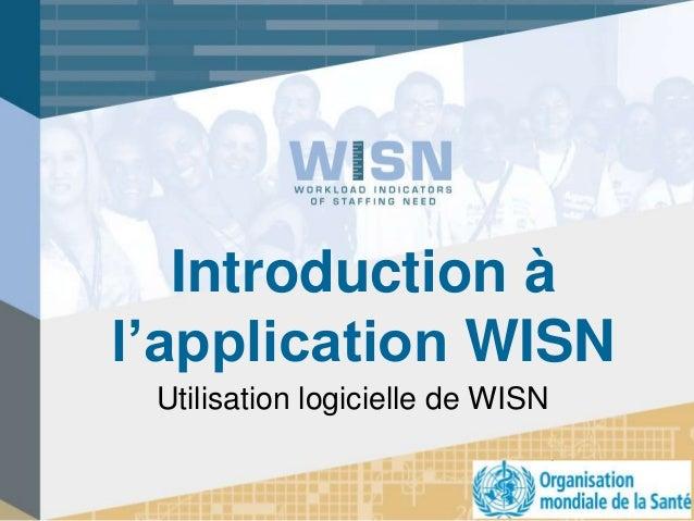 Introduction à l'application WISN Utilisation logicielle de WISN