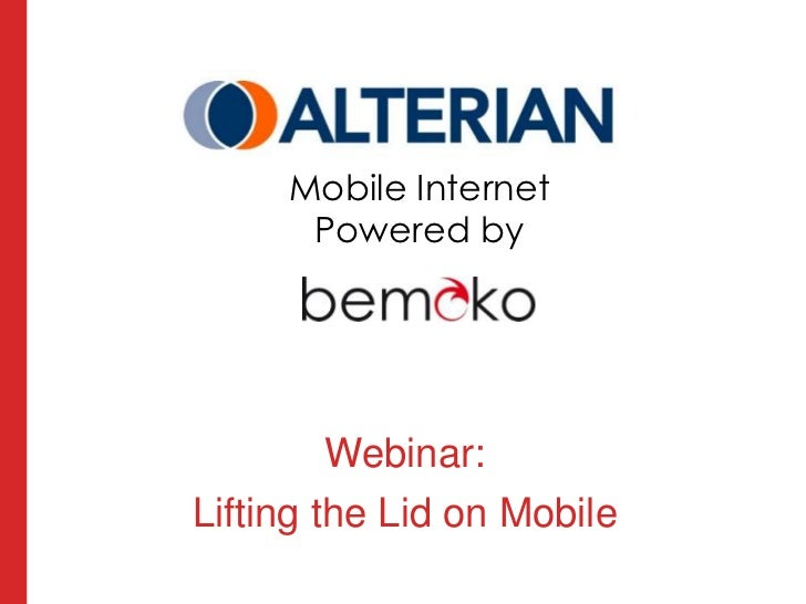 Mobile Internet<br />Powered by <br />Webinar:<br />Lifting the Lid on Mobile<br />