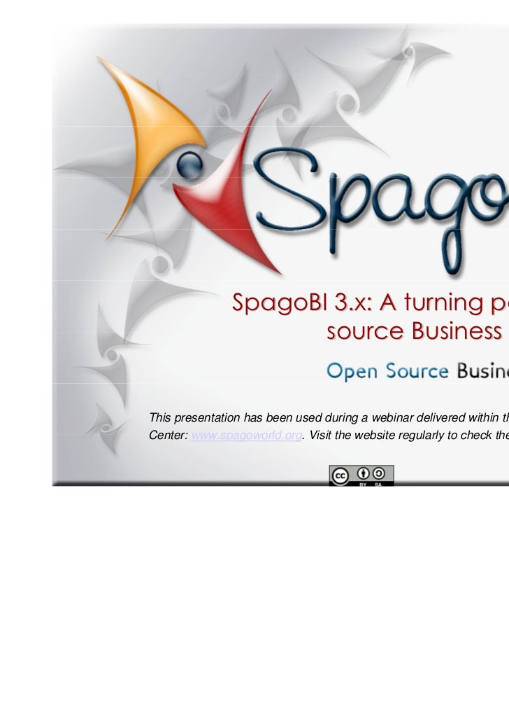 SpagoBI 3.x: A turning point in open                      source Business IntelligenceThis presentation has been used duri...