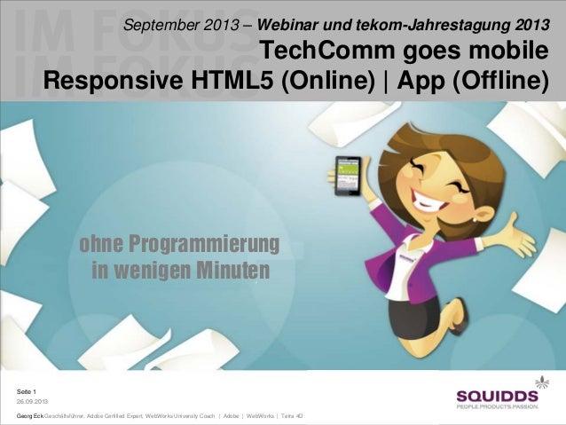 September 2013 – Webinar und tekom-Jahrestagung 2013  TechComm goes mobile Responsive HTML5 (Online) | App (Offline)  ohne...