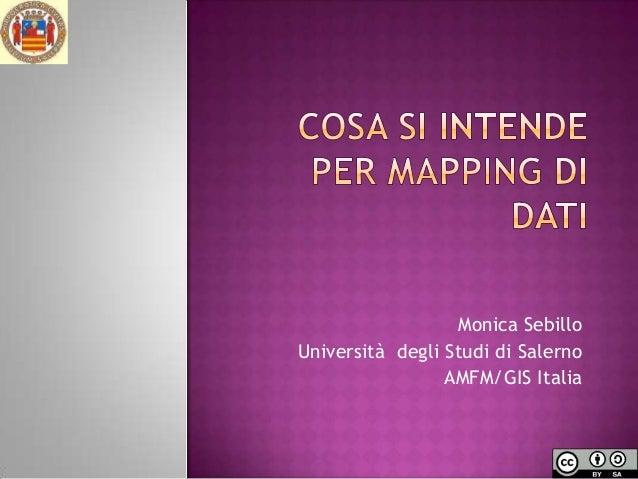 Monica Sebillo Università degli Studi di Salerno AMFM/GIS Italia