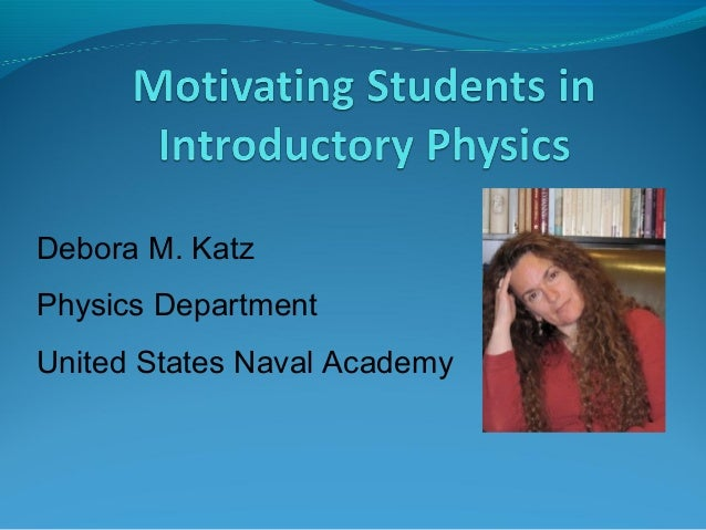 Debora M. Katz Physics Department United States Naval Academy