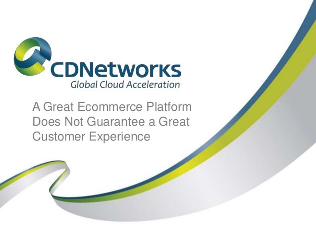 A Great Ecommerce Platform Does Not Guarantee a Great Customer Experience