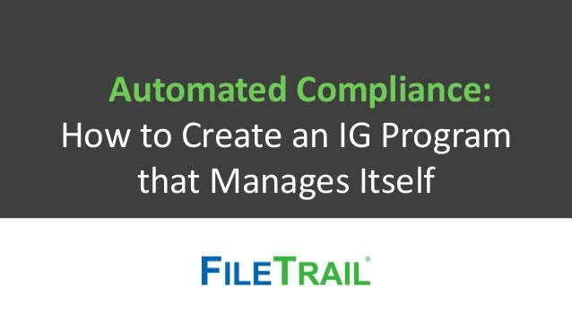 Automated Compliance: How to Create an IG Program that Manages Itself