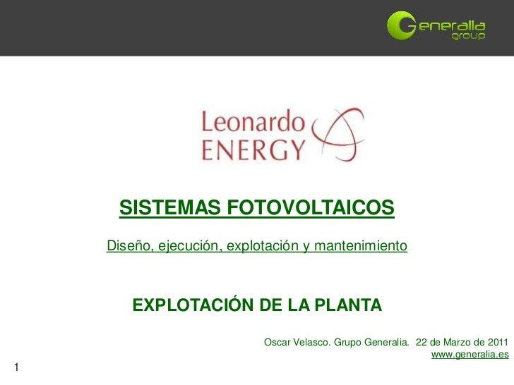 SISTEMAS FOTOVOLTAICOS    Diseño, ejecución, explotación y mantenimiento       EXPLOTACIÓN DE LA PLANTA                   ...