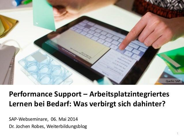 1 www.hq.de Performance Support – Arbeitsplatzintegriertes Lernen bei Bedarf: Was verbirgt sich dahinter? SAP-Webseminare,...