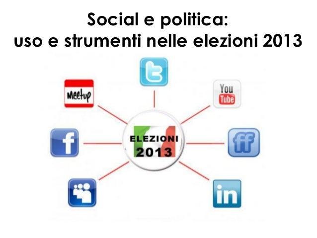Social e politica:uso e strumenti nelle elezioni 2013
