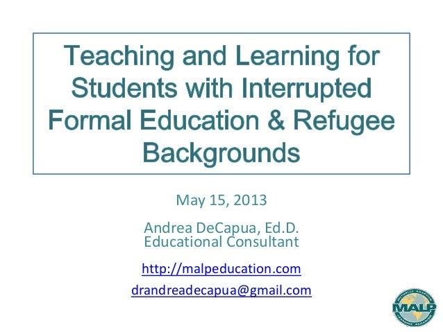 May 15, 2013Andrea DeCapua, Ed.D.Educational Consultanthttp://malpeducation.comdrandreadecapua@gmail.com