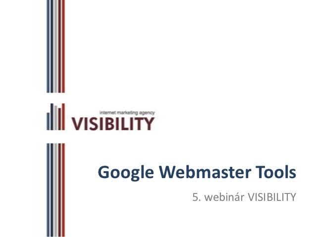Webinár 5:  Google Webmaster Tools