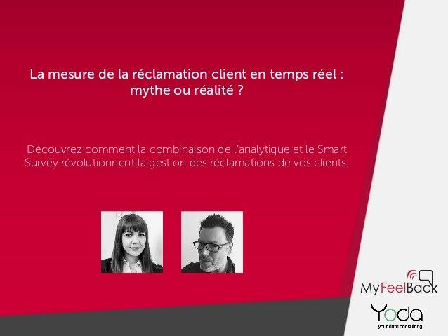 La mesure de la réclamation client en temps réel : mythe ou réalité ? Découvrez comment la combinaison de l'analytique et ...
