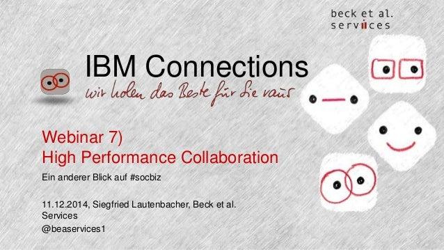IBM Connections  Webinar 7)  High Performance Collaboration  Ein anderer Blick auf #socbiz  11.12.2014, Siegfried Lautenba...