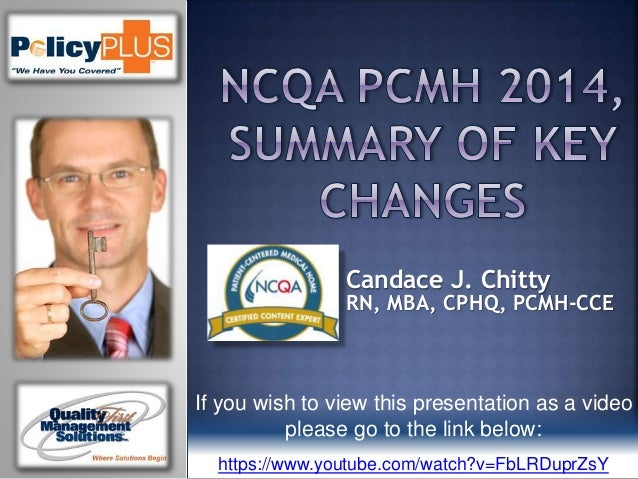 PolicyPLUS Webinar, NCQA PCMH 2014, Summary of Key Changes
