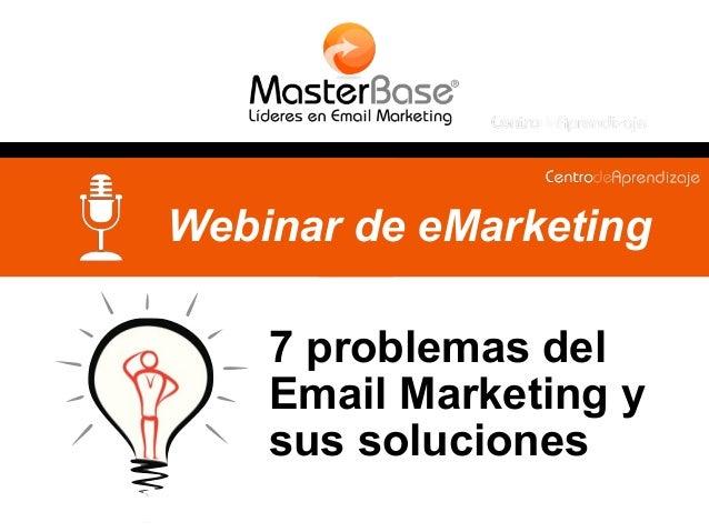 7 problemas del Email Marketing y sus soluciones Webinar de eMarketing