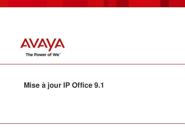 Mise à jour IP Office 9.1