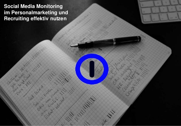 Social Media Monitoring  im Personalmarketing und  Recruiting effektiv nutzen