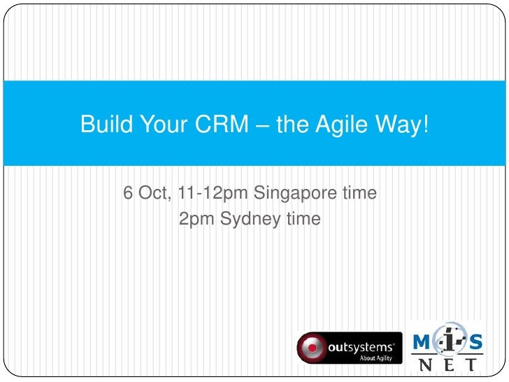 6 Oct, 11-12pm Singapore time<br />2pm Sydney time<br />Build Your CRM – the Agile Way!<br />