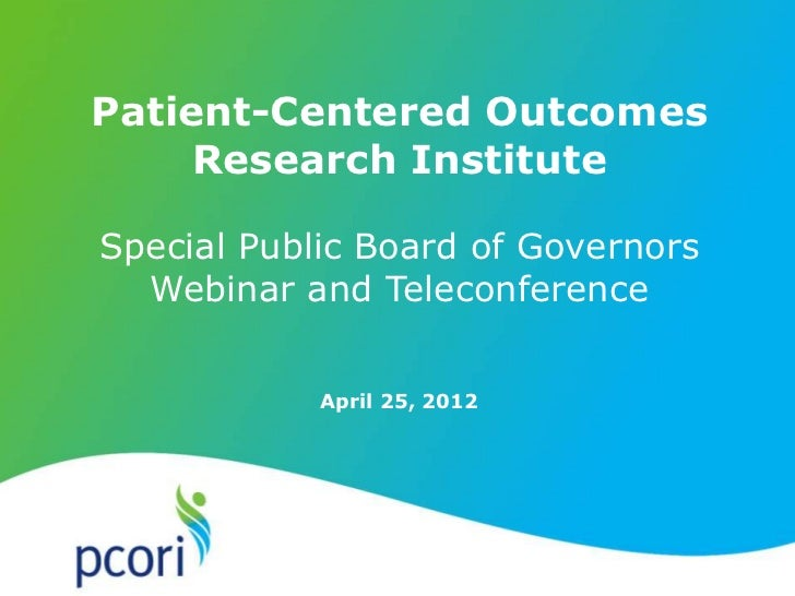 Patient-Centered Outcomes     Research InstituteSpecial Public Board of Governors  Webinar and Teleconference            A...
