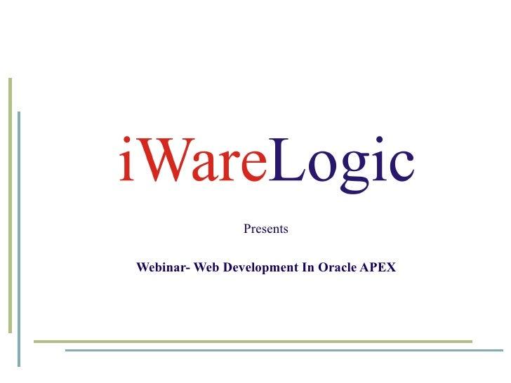 Presents Webinar- Web Development In Oracle APEX