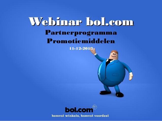 Webinar bol.com Partnerprogramma Promotiemiddelen 11-12-2013