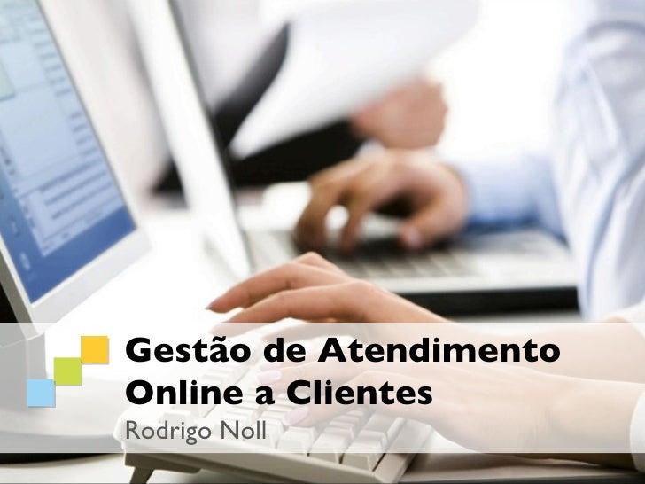 WEBINAR Gestão de Atendimento Online a Clientes