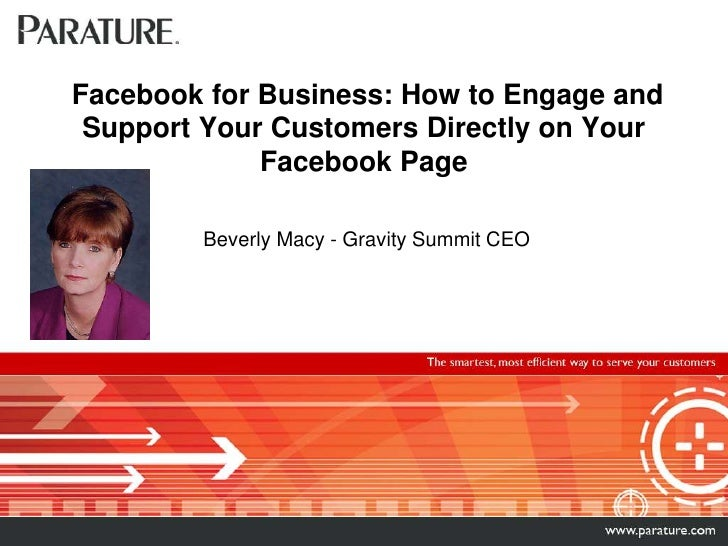 Facebook for Business: How to Engage and Support Your Customers Directly on Your Facebook PageBeverly Macy - Gravity Summi...