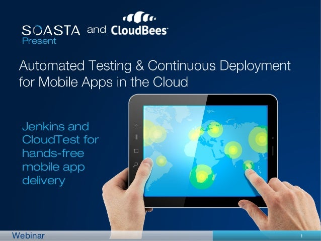 and  Present  Jenkins and  CloudTest for  hands-free  mobile app  deliveryWebinar            1
